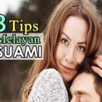 8 Tips Melayan Suami Agar Terus Mencintai Anda