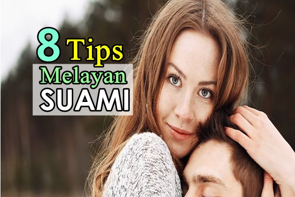 8 Tips Melayan Suami Women Online Magazine