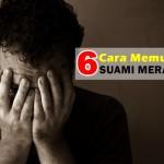 6 Cara Mujarab Memujuk Suami Yang Merajuk