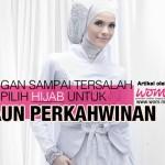 5 Tips Pilih Gaun Pengantin Muslimah