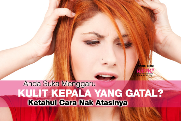 Kulit Kepala Gatal - women online magazine