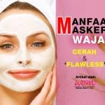 Muka Jadi Lebih 'Flawless' Bila Pakai Masker Wajah
