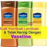 Kulit Kembali Lembab & Tidak Kering Dengan Vaseline