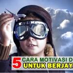 5 Tips Motivasi Diri Untuk Berjaya