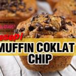 Resepi Muffin Coklat Chip