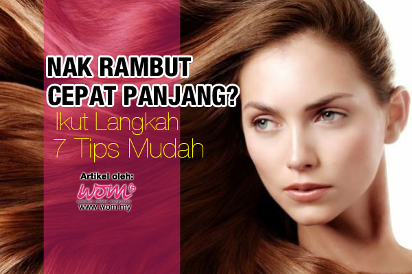 Petua Panjangkan Rambut - women online magazine