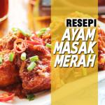 Resepi Ayam Masak Merah Menyala