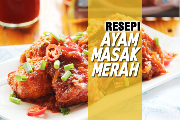RESEPI AYAM MASAK MERAH - WOMEN ONLINE MAGAZINE