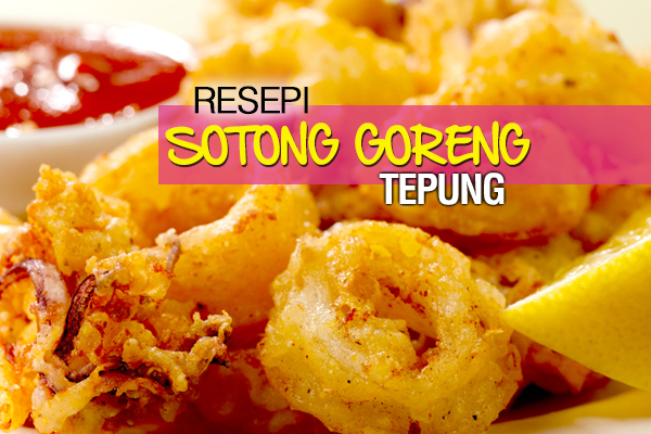RESEPI SOTONG GORENG TEPUNG - women online magazine