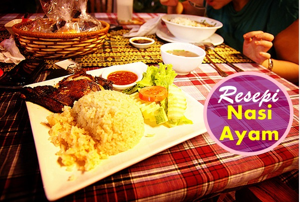 Resepi Nasi Ayam-women online magazine