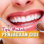 6 Tips Mudah Penjagaan Gigi Agar Sihat Dan Putih Berseri