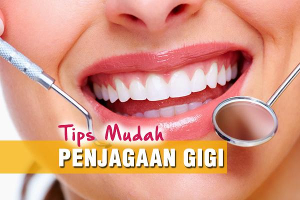 TIPS MUDAH PENJAGAAN GIGI - women online magazine