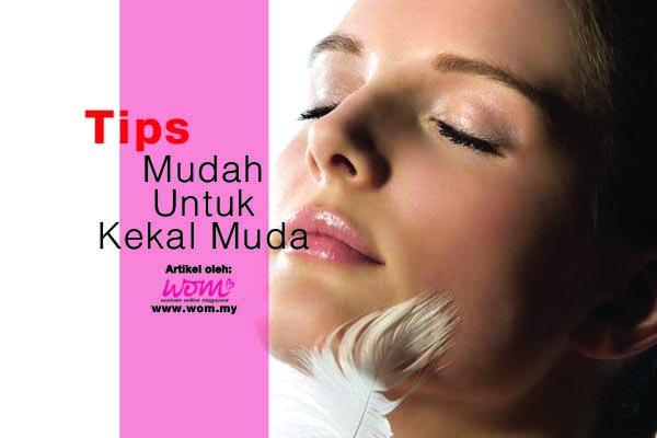 TIPS MUDAH UNTUK KEKAL MUDA - women online magazine