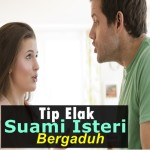 7 Cara Terbaik Untuk Elak Punca Anda Suami Isteri Bergaduh