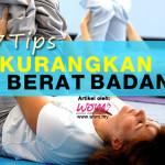 7 Tips Kurangkan Berat Badan