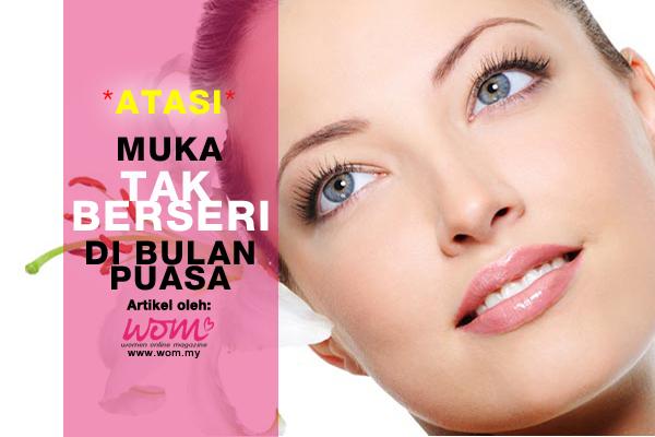 atasi muka tak berseri - women online magazine