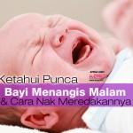 7 Punca Bayi Menangis Malam