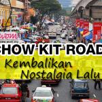 Memori Chow Kit Road Kembalikan Nostalgia Lalu!