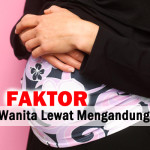 7 Faktor Wanita Lambat Mengandung