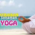 5 Kebaikan Senaman Yoga