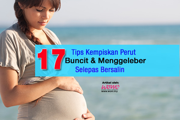 ... magazine 17 Tips Kempiskan Perut Buncit & Menggeleber Selepas Bersalin