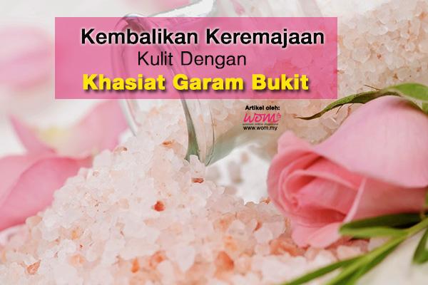 khasiat garam bukit - women online magazine