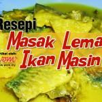 Resepi Masak Lemak Ikan Masin