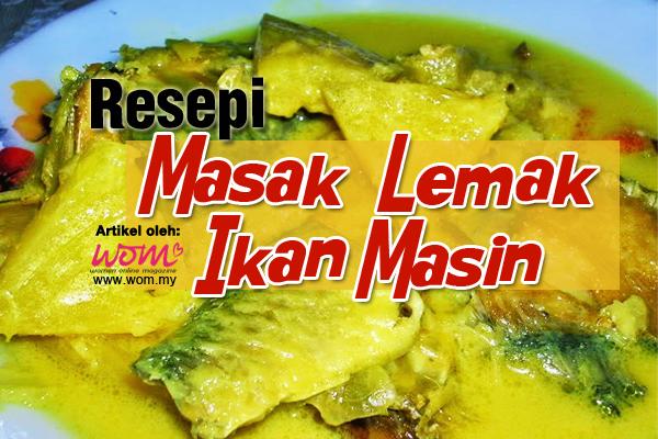 masak lemak ikan  masin - women online magazine