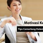 Motivasi Kerja: Tips Cemerlang Dalam Kerjaya