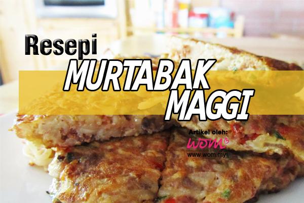 murtabak maggi - women online magazine