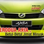 Perodua Axia, Betul-Betul Jimat Minyak!