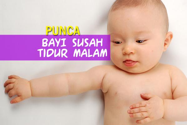 punca bayi susah tidur malam - women online magazine