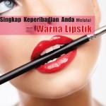 Ketahui 1001 Rahsia Warna Lipstik Anda