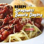 Resepi Spaghetti Bebola Daging