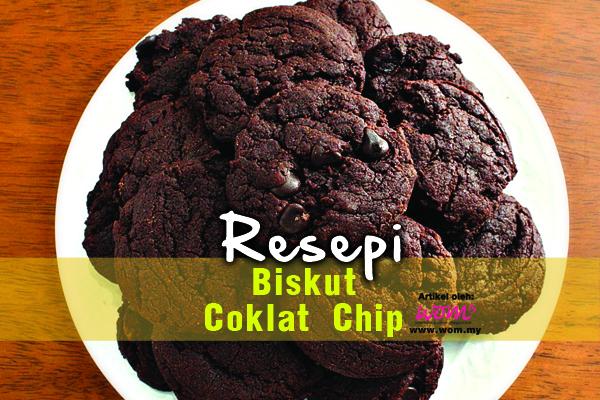 resepi biskut coklat chip - women online magazine