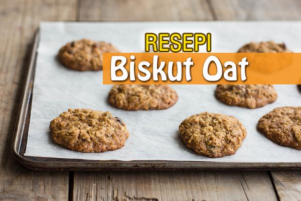 resepi biskut oat - women online magazine