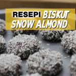 Resepi Biskut Snow Almond Enak Ranggup!