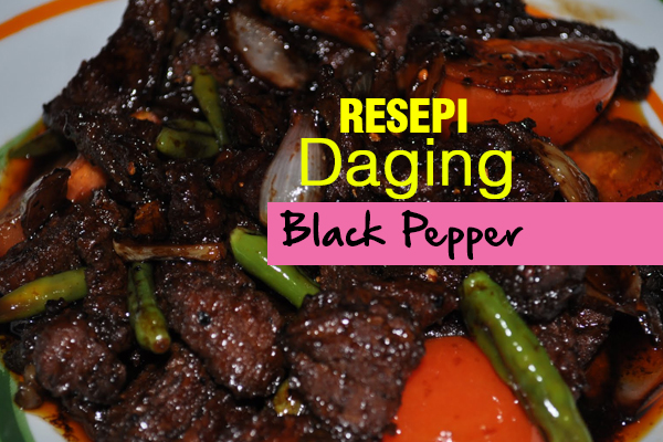 resepi daging black pepper - women online magazine