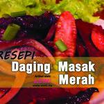 Cubalah Resepi Daging Masak Merah Meletop!