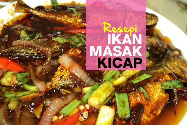 resepi ikan masak kicap - women online magazine