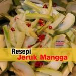 Resepi Jeruk Mangga
