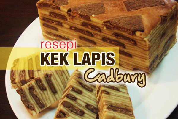 resepi kek lapis cadbury - women online magazine