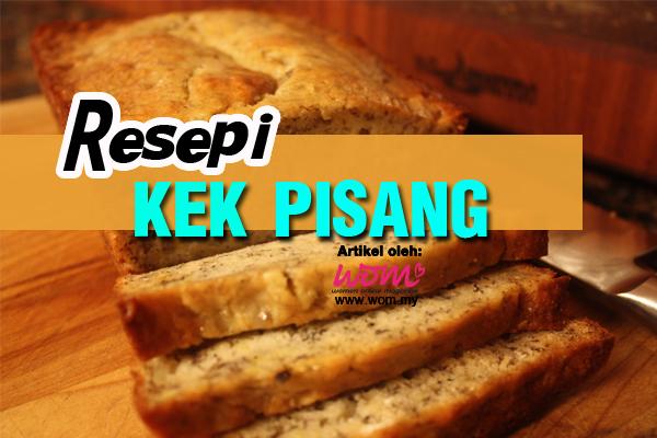 resepi kek pisang - women online magazine