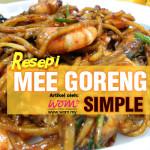 Resepi Mee Goreng Simple Pedas Manis