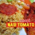 Resepi Nasi Tomato Bersama Ayam Masak Merah