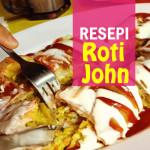 Resepi Roti John Sedap