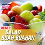 Nikmati Resepi Salad Buah-buahan Segar