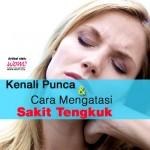8 Punca Sakit Tengkuk
