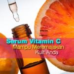 Serum Vitamin C   Mampu Meremajakan Kulit Anda