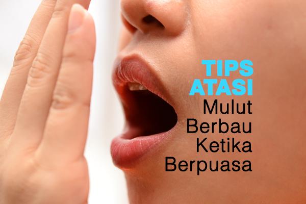 tips atasi mulut berbau ketika berpuasa - women online magazine